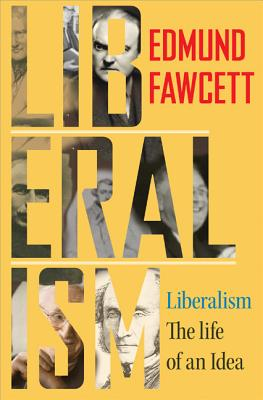 Image for Liberalism: The Life of an Idea