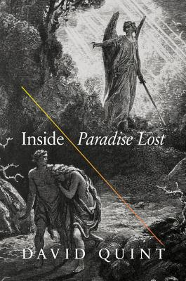 "Inside ""Paradise Lost"": Reading the Designs of Milton's Epic, David Quint (Author)"