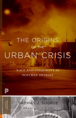 Image for Origins of the Urban Crisis: Race and Inequality in Postwar Detroit (Princeton Classics)