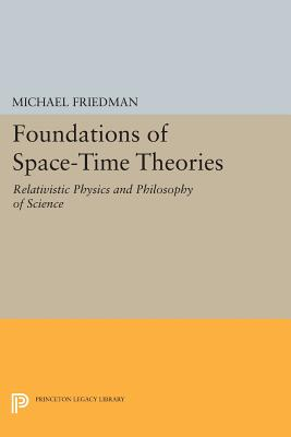 Image for Foundations of Space-Time Theories: Relativistic Physics and Philosophy of Science (Princeton Legacy Library)