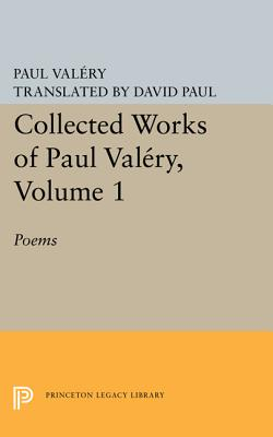 Image for Collected Works of Paul Valery, Volume 1: Poems (Princeton Legacy Library)