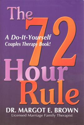 Image for The 72 Hour Rule: A Do-It-Yourself Couples Therapy Book!