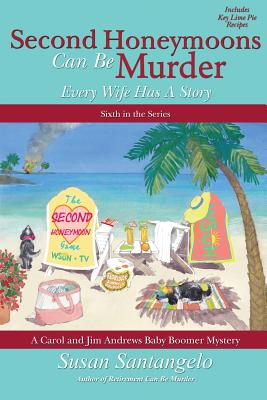 Image for Second Honeymoons Can Be Murder (A Carol and Jim Andrews Baby Boomer Mystery) (Volume 6)