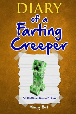 Image for Diary of a Farting Creeper: Book 1: Why Does the Creeper Fart When He Should Explode? (Volume 1)