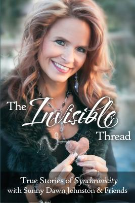 Image for The Invisible Thread: True Stories of Synchronicity
