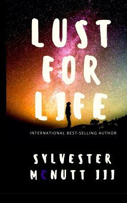Lust For Life, McNutt III, Sylvester