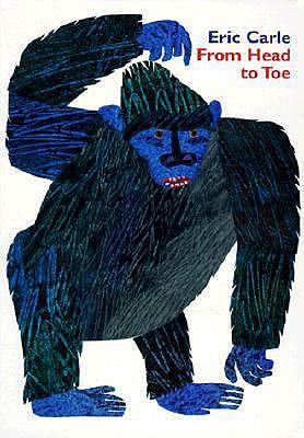 From Head to Toe Board Book, Carle, Eric; Carle, Eric [Illustrator]
