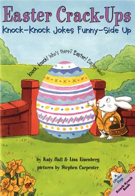 Image for Easter Crack-Ups: Knock-Knock Jokes Funny-Side Up (Lift-The-Flap Knock-Knock Book)