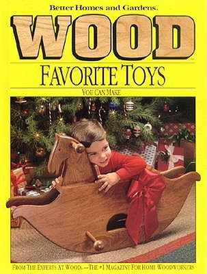 Image for Better Homes and Gardens: WOOD: Favorite Toys You Can Make