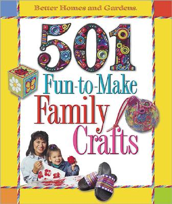 Image for Better Homes and Gardens 501 Fun-to-Make Family Crafts