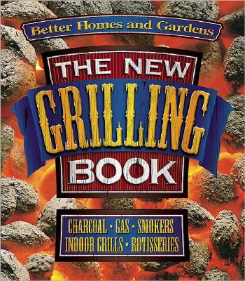 Image for The New Grilling Book (Better Homes and Gardens Test Kitchen)