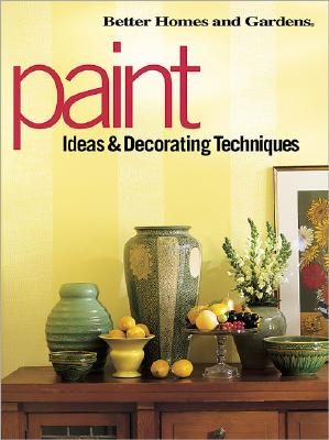 Image for Paint Ideas & Decorating Techniques (Better Homes & Gardens)