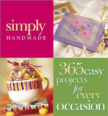 Image for SIMPLY HANDMADE: 365 EASY PROJECTS FOR EVERY OCCASION