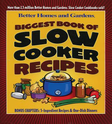 "Biggest Book of Slow Cooker Recipes (Better Homes & Gardens), ""and, Better Homes Gardens"""