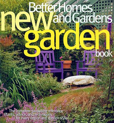 Better Homes and Gardens New Garden Book (3rd Edition) (Better Homes & Gardens Gardening), Better Homes and Gardens