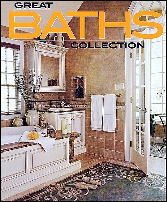 Image for Great Baths Collection (Better Homes and Gardens Home)