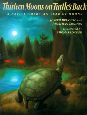Image for Thirteen Moons on Turtle's Back: A Native American Year of Moons
