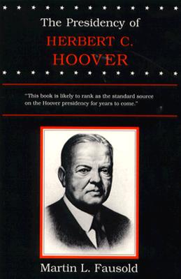 Image for The Presidency of Herbert Hoover (American Presidency Series)
