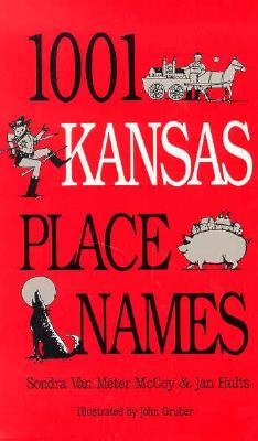 1001 Kansas Place Names, Sondra McCoy, Jan E. Hults, Sondra Van Meter Mccoy