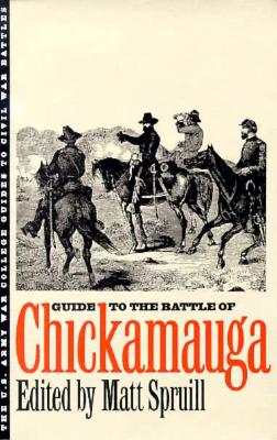 Image for Guide to the Battle of Chickamauga (The U.S. Army War College Guides to Civil War Battles)