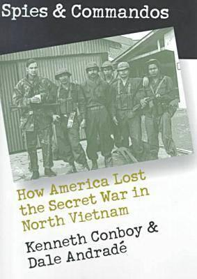 Image for Spies and Commandos: How America Lost the Secret War in North Vietnam (Modern War Studies)