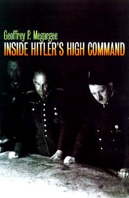 Inside Hitler's High Command, Megargee, Geoffrey P.