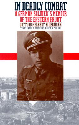 Image for In Deadly Combat: A German Soldier's Memoir of the Eastern Front (Modern War Studies (Paperback))