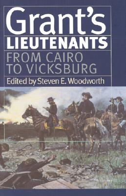 Image for Grant's Lieutenants: From Cairo to Vicksburg (Modern War Studies (Hardcover)) (v. 1)