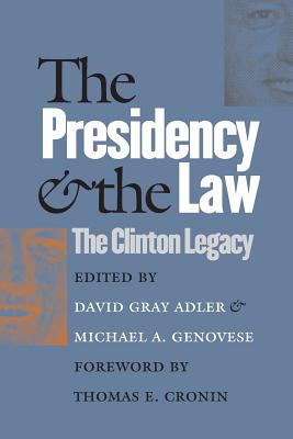 Image for The Presidency and the Law: The Clinton Legacy
