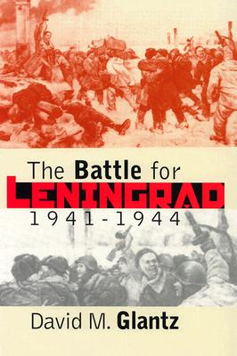 The Battle for Leningrad, 1941-1944, Glantz, David M.
