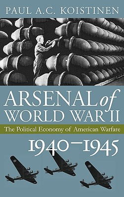 Image for Arsenal of World War II: The Political Economy of American Warfare, 19401945