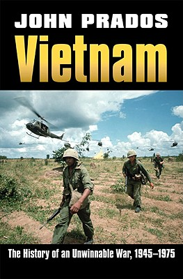 Vietnam: The History of an Unwinnable War, 1945-1975 (Modern War Studies), Prados, John