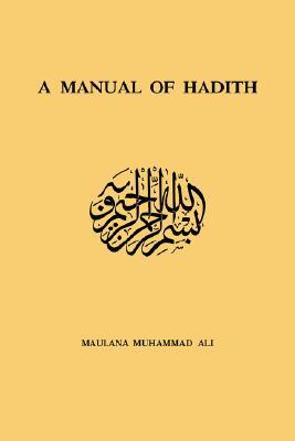Manual Of Hadith, Ali, Maulana Muhammad