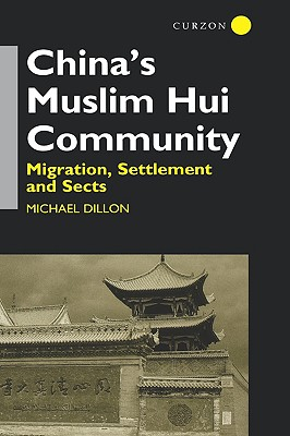 Image for China's Muslim Hui Community: Migration, Settlement and Sects