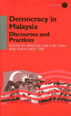 Democracy in Malaysia: Discourses and Practices (Democracy in Asia, 5), Khoo, Khoo Boo Teik; Loh, Francis