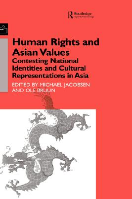 Image for Human Rights and Asian Values: Contesting National Identities and Cultural Representations in Asia (Democracy in Asia)
