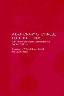 A Dictionary of Chinese Buddhist Terms: With Sanskrit and English Equivalents and a Sanskrit-Pali Index, Hodous, Lewis; Soothill, William E.