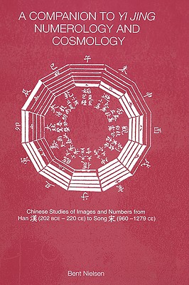 Image for A Companion to Yi jing Numerology and Cosmology