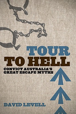 Image for Tour to Hell: Convict Australia's Great Escape Myths