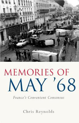 Image for Memories of May '68: France's Convenient Consensus (French and Francophone Studies)