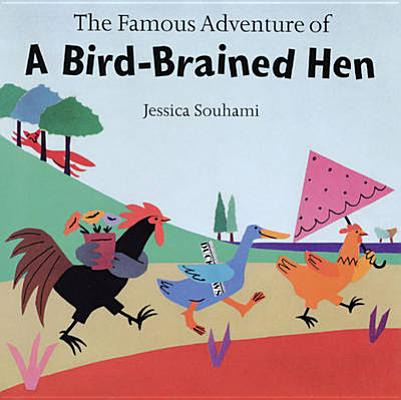 Image for Famous Adventure of a Bird- Brained Hen Souhami, Jessica
