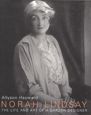 Norah Lindsay: The Life and Art of a Garden Designer, Allyson Hayward