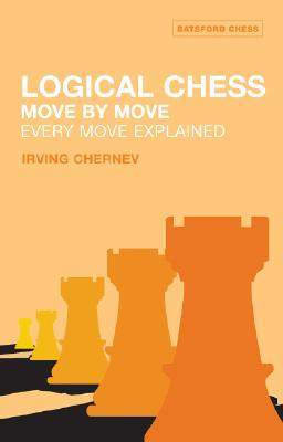 Logical Chess: Move By Move: Every Move Explained New Algebraic Edition, Chernev, Irving