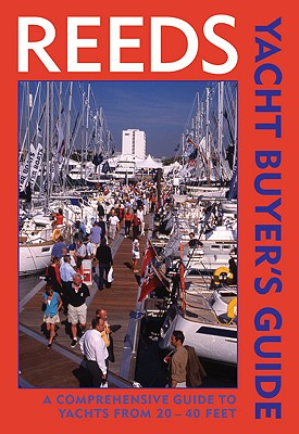 Image for Reeds Yacht Buyer's Guide: A Comprehensive Guide to Yachts from 22-40 ft