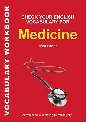 Image for Check Your English Vocabulary for Medicine: All you need to improve your vocabulary (Check Your Vocabulary)