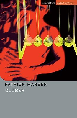 Closer (Methuen Drama), Patrick Marber