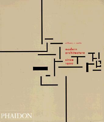 Modern Architecture Since 1900, Curtis, William J.R.