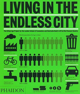 Image for Living in the Endless City: The Urban Age Project by the London School of Economics and Deutsche Bank's Alfred Herrhausen Society