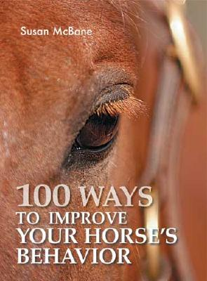 Image for 100 Ways to Improve Your Horse's Behavior