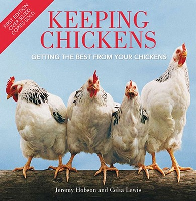 Image for Keeping Chickens:  Getting the Best From Your Chickens